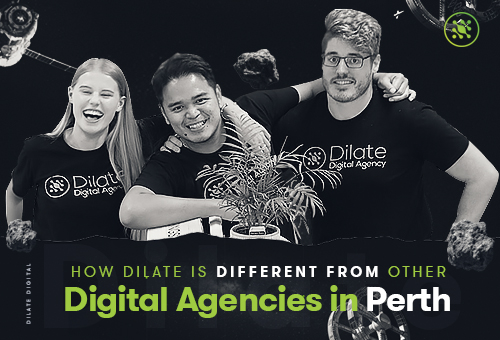 How Dilate is Different From Other Digital Agencies in Perth