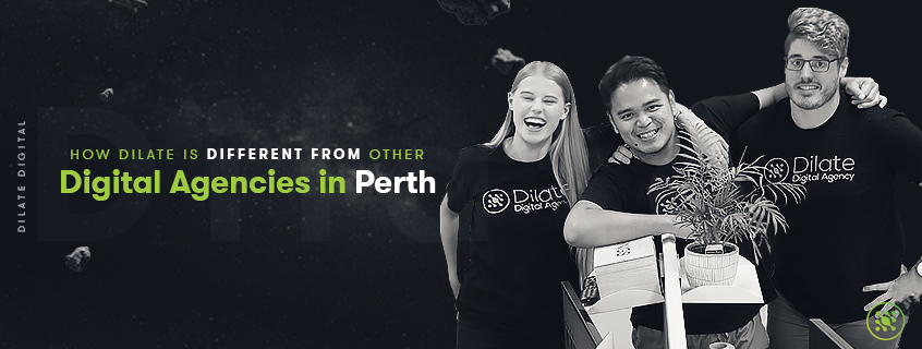 How Dilate is different from other digital agencies in Perth hero image