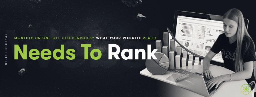 Monthly Or One Off Seo Services? What Your Website Really Needs To Rank
