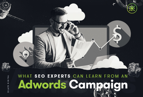 What SEO Experts can learn from an Adwords Campaign