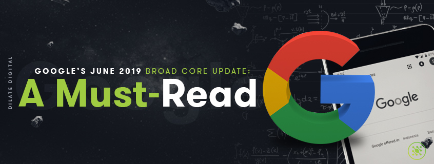 Google's June 2019 Broad Core Update: A Must-Read