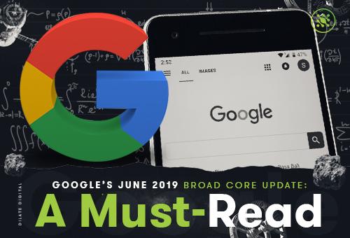 Googles June 2019 Core Update Must Read