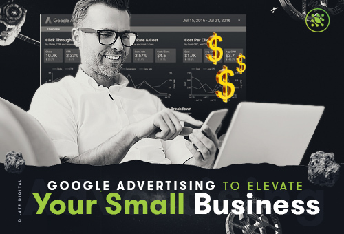 Google Advertising to Elevate your Small Business