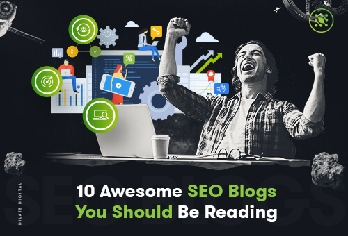 10 Awesome-SEO Blogs You Should Be Reading