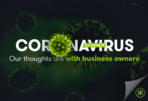 Coronavirus AKA Covid 19 Our Thoughts Are With Business Owners