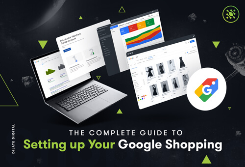 The Complete Guide to Setting up Your Google Shopping