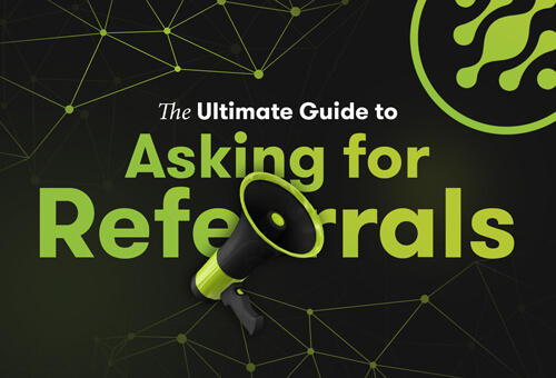 The Ultimate Guide to Asking for Referrals Featured