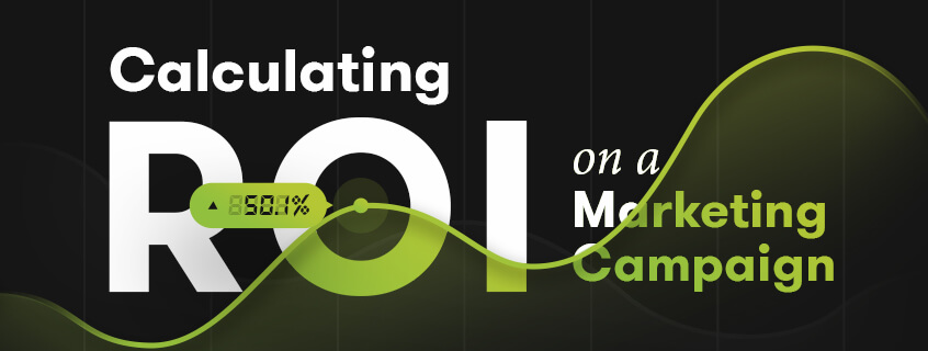 How To Calculate ROI on a Marketing Campaign