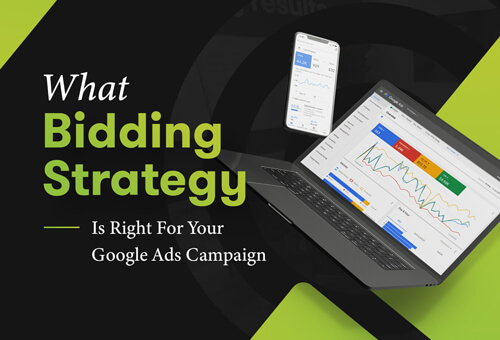 What Bidding Strategy Is Right For Your Google Ads Campaign