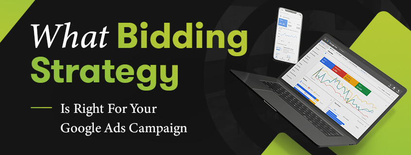 What Is the Best Google Ads Bidding Strategy For Your Campaign