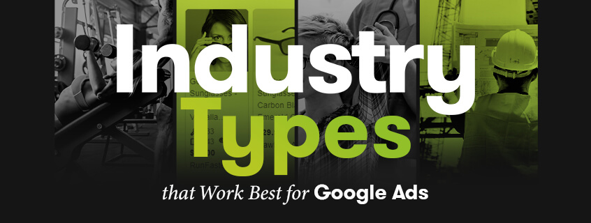 Industry Types That Work Best for Google Ads